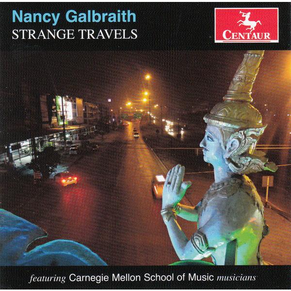 Strange Travels - Nancy Galbraith - Musik - CENTAUR - 0044747340920 - February 6, 2015