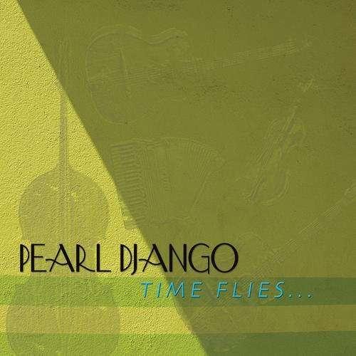 Time Flies - Pearl Django - Musik - MODERN HOT - 0753701301920 - May 19, 2015