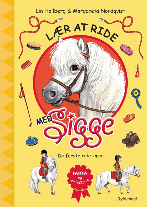 Sigge: Lær at ride med Sigge. De første ridetimer - Lin Hallberg - Bøger - Gyldendal - 9788702305920 - 21/1-2021