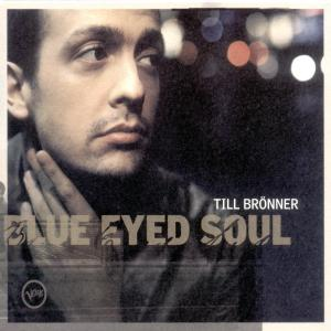 Blue Eyed Soul - Till Bronner - Musik - VERVE - 0044001687921 - 14/3-2002