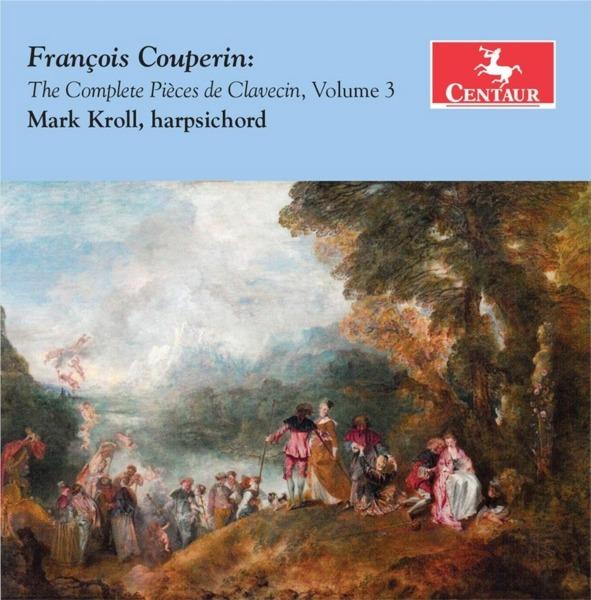 Complete Pieces De Clavecin Vol.3 - F. Couperin - Musik - CENTAUR - 0044747356921 - August 2, 2018