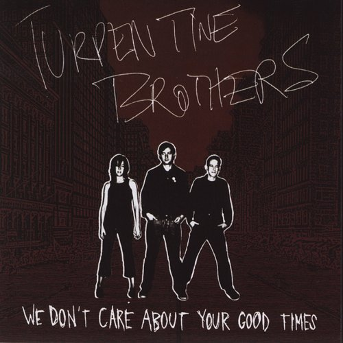 We Don't Care About Your - Turpentine Brothers - Musik - ALIVE - 0095081005921 - 14/1-2005