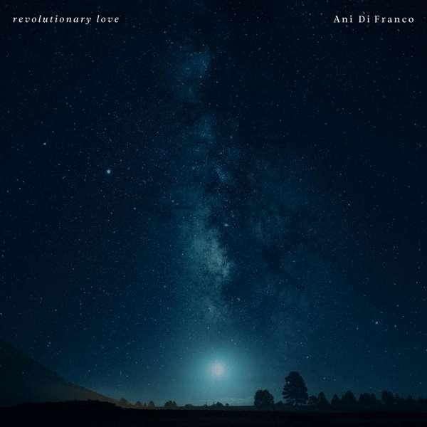 Revolutionary Love - Ani Difranco - Musik - RIGHTEOUS BABE RECORDS - 0748731709921 - May 28, 2021