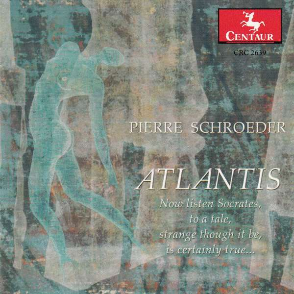 Atlantis - Schroeder / Devereaux / Goodman / Lacg Chamb Orch - Musik - Centaur - 0044747263922 - 27/1-2004