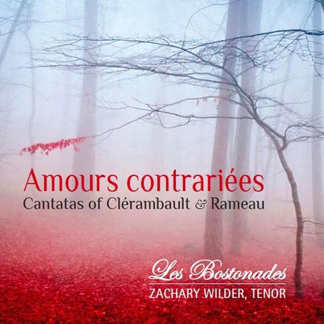 Amours Contrariees - Rameau / Clerambault - Musik - CENTAUR - 0044747362922 - August 2, 2018