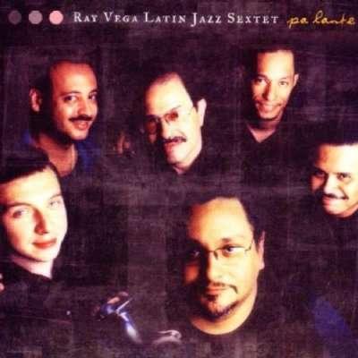 Pa'lante - Ray Latin Jazz Sextet Vega - Musik - POP - 0753957207922 - March 26, 2002