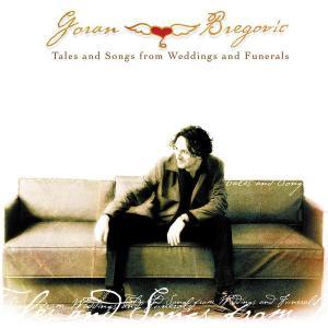 Tales and Songs from Wedd - Goran Bregovic - Musik - MERCURY - 0044006307923 - August 29, 2002