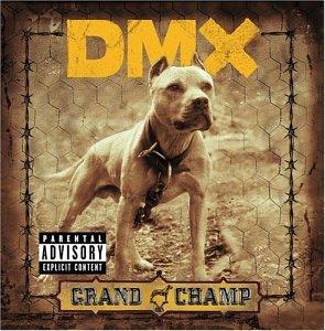 The Grand Champ (Explicit) - Dmx - Musik - RAP/HIP HOP - 0044006336923 - 16/9-2003