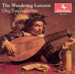 Wandering Lutenist - Oleg Timofeyev - Musik - CENTA - 0044747240923 - 1/4-1999