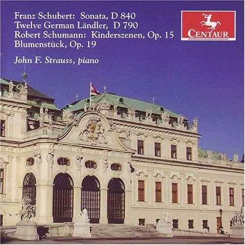 Kinderszenen - Schumann / Strauss,john F. - Musik - Centaur - 0044747282923 - March 27, 2007