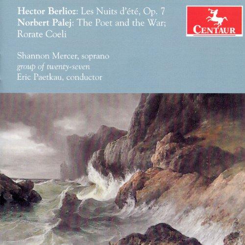 Les Nuits D'ete / Poet and the War - Berlioz / Palej - Musik - CENTAUR - 0044747323923 - April 11, 2013