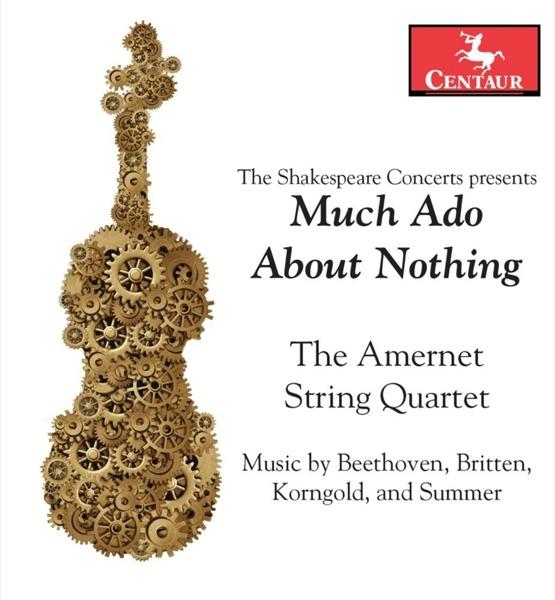 Much Ado About Nothing - Amernet String Quartet - Musik - CENTAUR - 0044747349923 - August 2, 2018