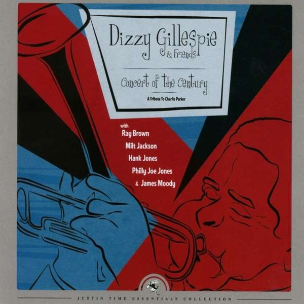 Concert of the Century - A Tri - Dizzy Gillespie & Friends - Musik - Justin Time Records - 0068944025923 - 11/11-2016