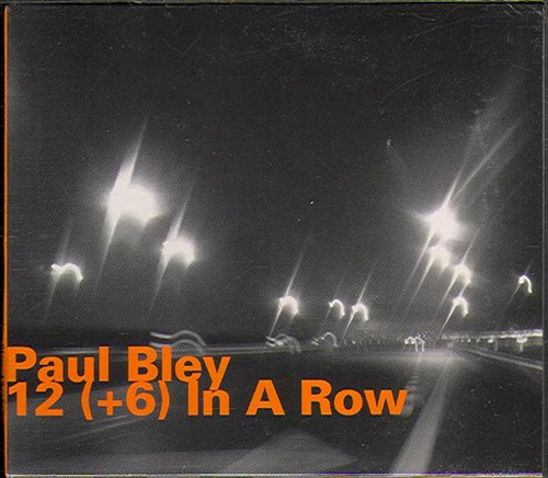 12 In A Row + 6 - Paul Bley - Musik - HATOLOGY - 0752156064923 - April 3, 2008