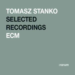 Selected Recordings :rarum Xvii - Tomasz Stanko - Musik - JAZZ - 0044001420924 - 10/2-2004