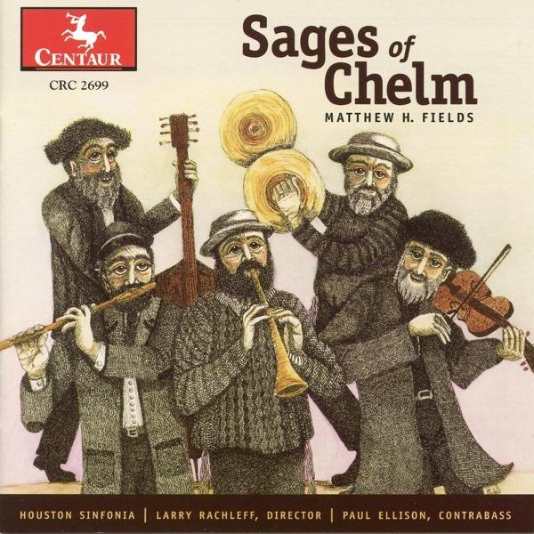 Sages of Chelm - Houston Sinfonia - Musik - CENTAUR - 0044747269924 - 30/4-2014