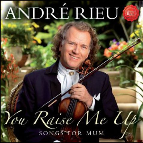 You Raise Me Up - Songs for Mum - André Rieu - Musik -  - 0602527384924 - May 3, 2010