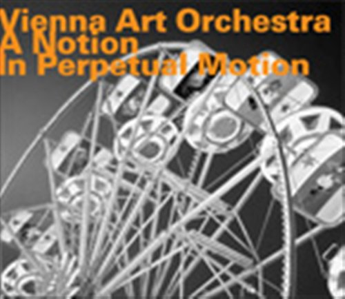 A Notion In Perpetual Motion - Vienna Art Orchestra - Musik - HATOLOGY - 0752156067924 - May 13, 2010