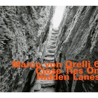 Close Ties On Hidden Lane - Marco Von Orelli - Musik - HATOLOGY - 0752156070924 - March 5, 2012