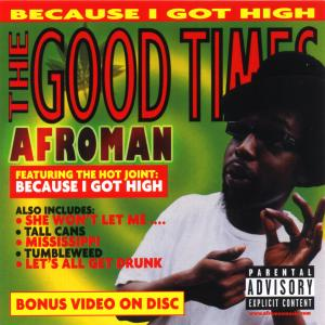 Good Times - Afroman - Musik - UNIVERSAL - 0044001497926 - 13/1-2004