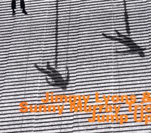 Jump Up - Lyons, Jimmy / Sunny Murray - Musik - HATOLOGY - 0752156066927 - April 12, 2012
