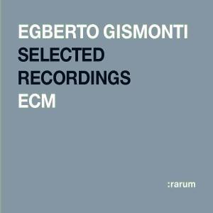 Gismonti Egberto-Selected Recordings - Gismonti Egberto-Selected Recordings - Musik - :RARUM CD - 0044001419928 - March 16, 2004