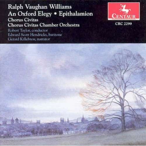 Oxford Elegy Epithalam - Ralph Vaughan Williams - Musik - CENTAUR - 0044747229928 - 5/3-2013