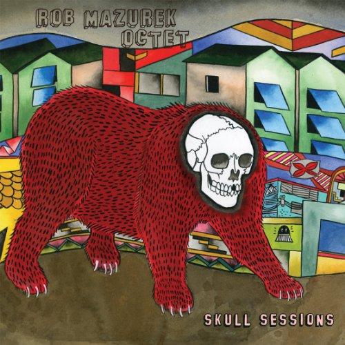 Skull Sessions - Rob Mazurek Octet - Musik - CUNEIFORM REC - 0045775034928 - 29/1-2013