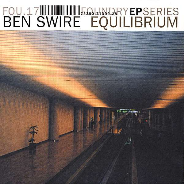 Equilibrium - Ben Swire - Musik - The Foundry - 0753907130928 - April 25, 2006