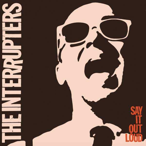 Say It out Loud - Interrupters - Musik - ALTERNATIVE /  PUNK - 0045778052929 - 12/1-2018