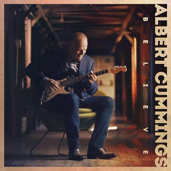 Believe - Albert Cummings - Musik - ADA UK - 0810020500929 - 14/2-2020