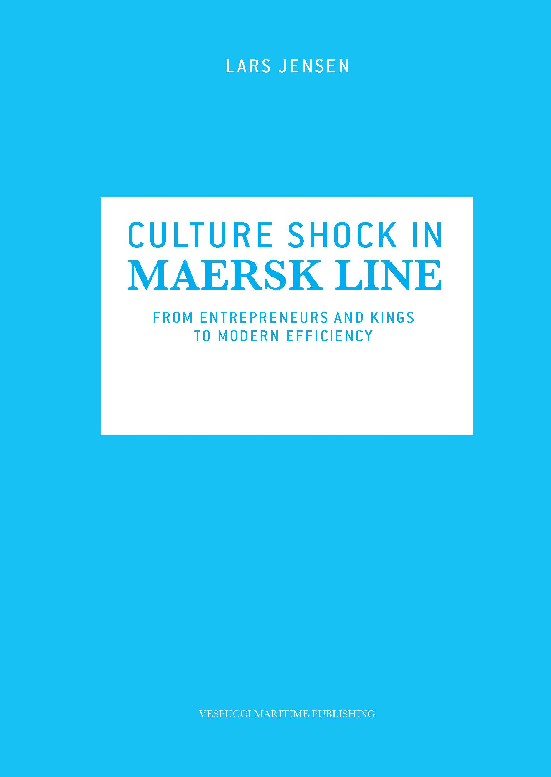 Culture shock in Maersk Line - Jensen Lars - Bøger - Vespucci Maritime Publishing - 9788799726929 - 30. maj 2014