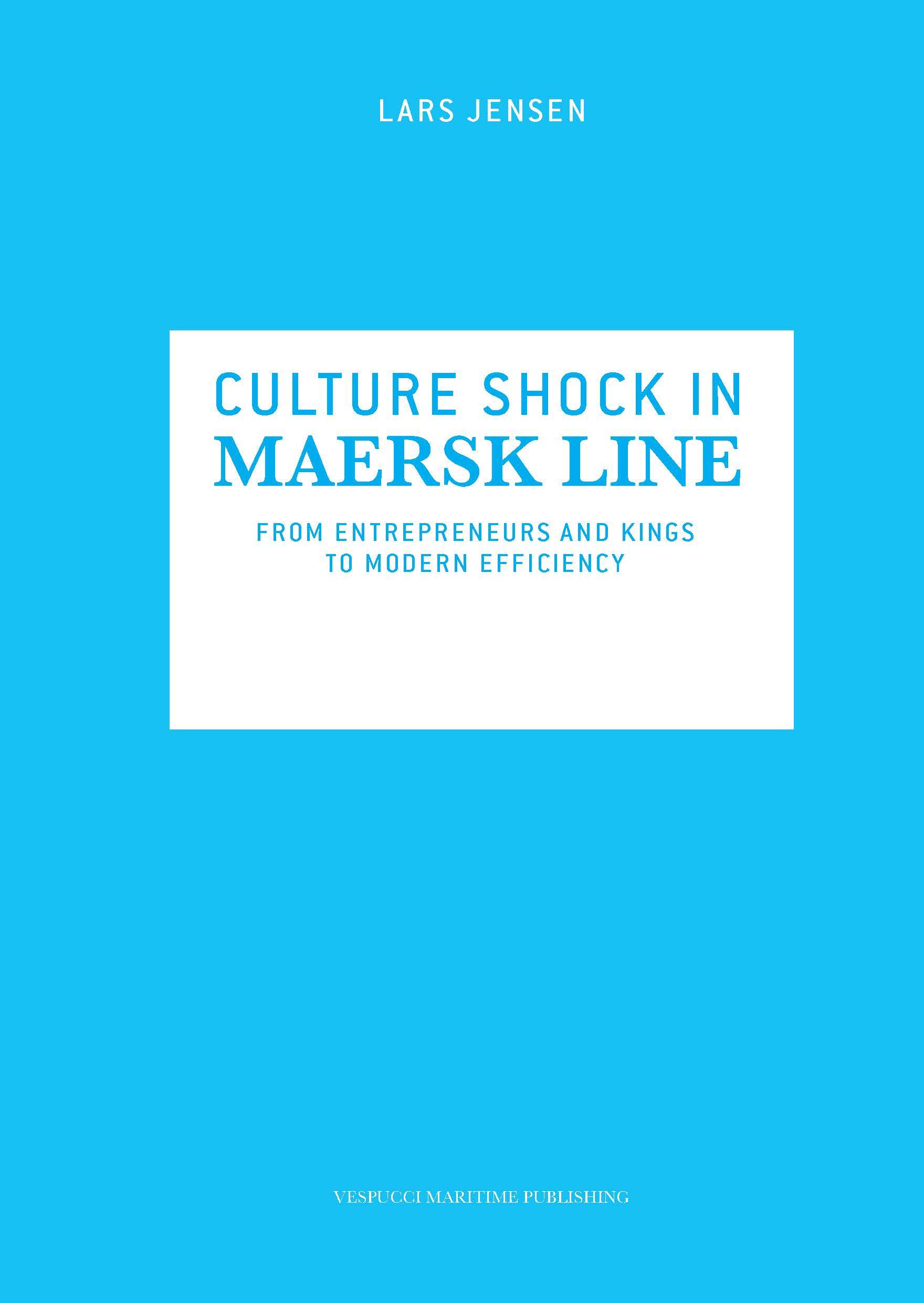 Culture shock in Maersk Line - Jensen Lars - Bøger - Vespucci Maritime Publishing - 9788799726929 - 30/5-2014