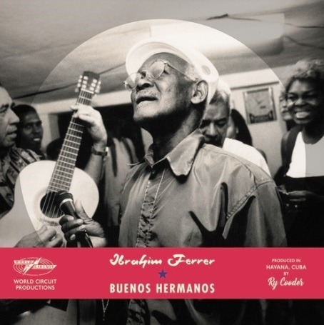 Buenos Hermanos - Ibrahim Ferrer - Musik - BMG Rights Management LLC - 4050538518931 - 28/2-2020