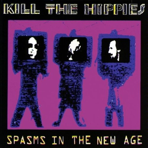 Spasms in the New Age - Kill the Hippies - Musik - CD Baby - 0845121012934 - November 17, 2009