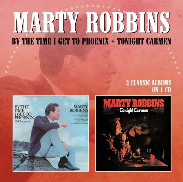 By the Time I Get to Phoenix / Tonight Carmen - Marty Robbins - Musik - MORELLO RECORDS - 5013929891937 - February 4, 2016