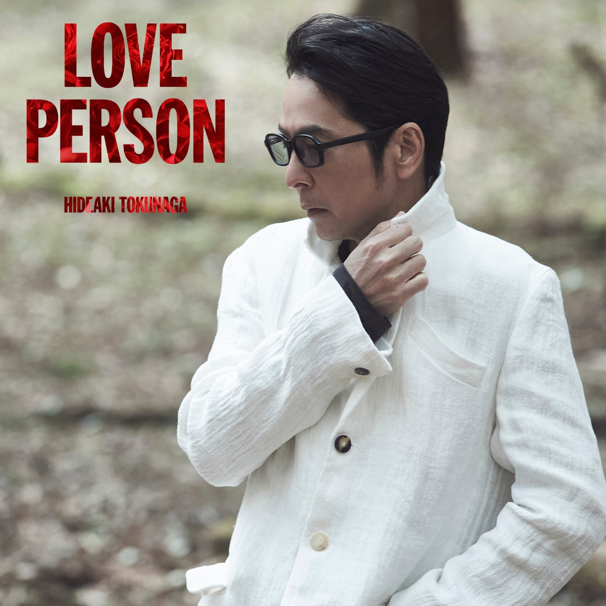 Love Person - Hideaki Tokunaga - Musik - UNIVERSAL - 4988031429938 - June 4, 2021