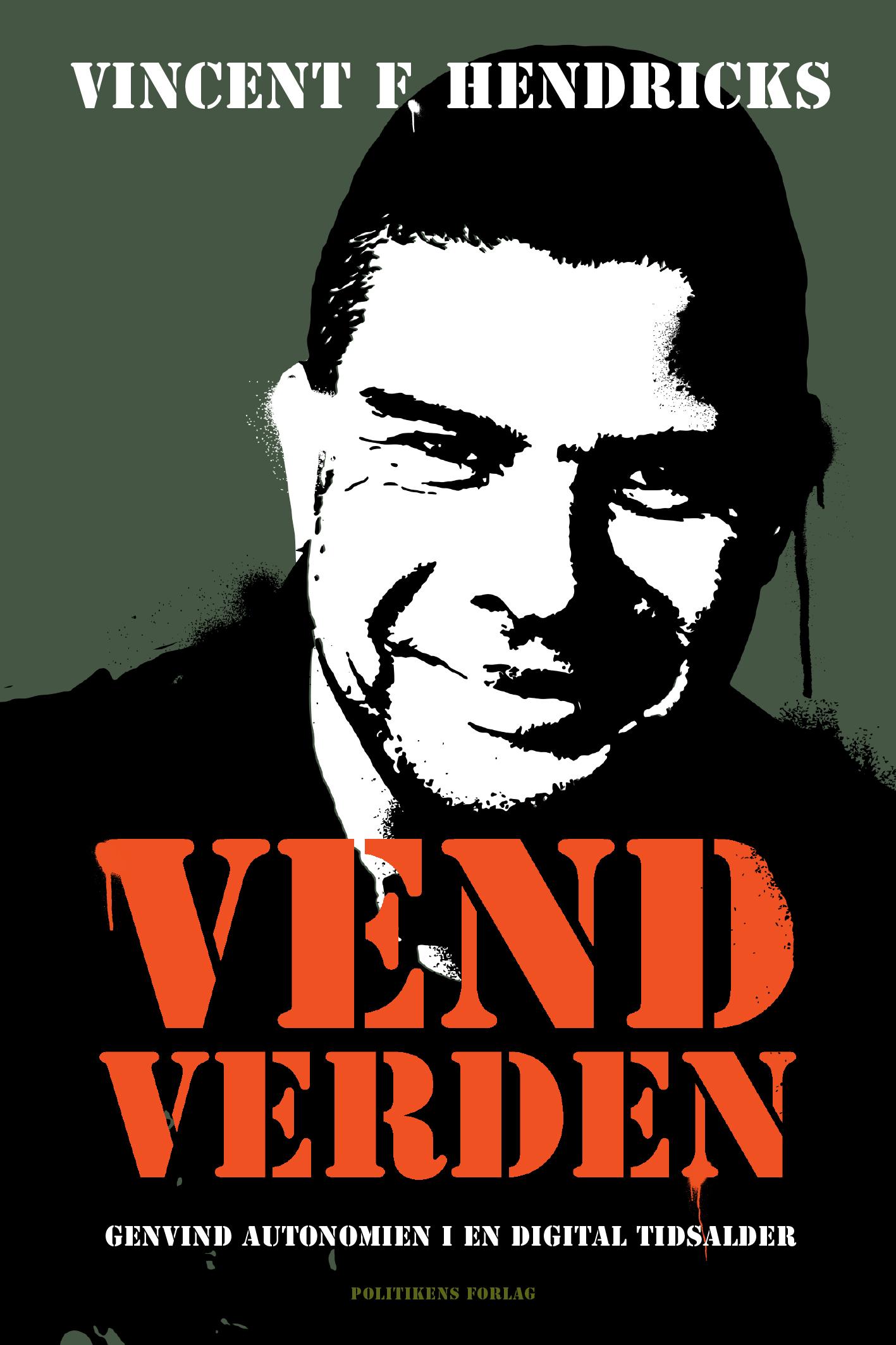 Vend verden - Vincent Hendricks - Bøger - Politikens Forlag - 9788740056938 - March 25, 2020