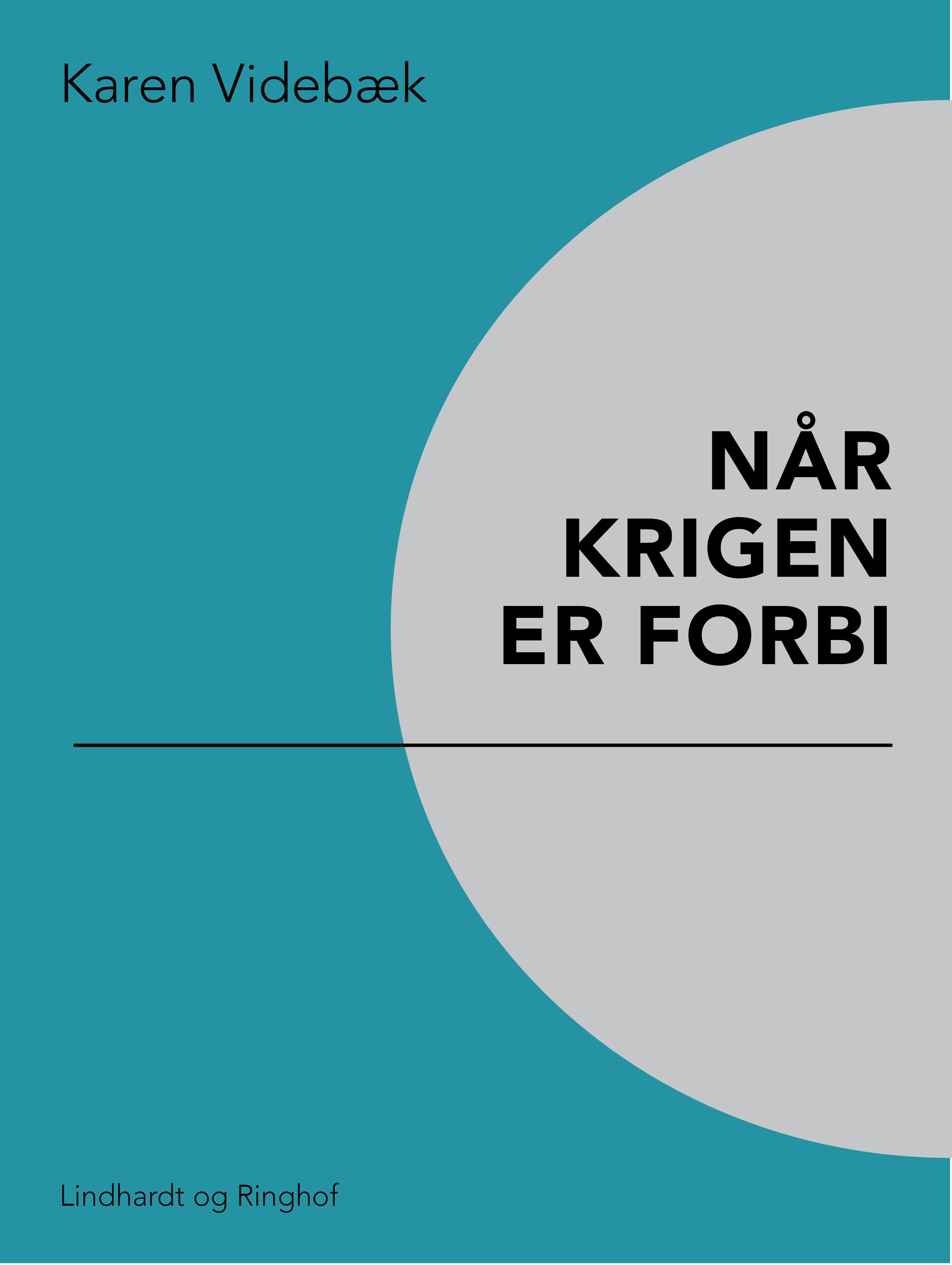 Når krigen er forbi - Karen Videbæk - Bøger - Saga - 9788726004939 - 25/5-2018