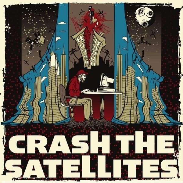 Crash The Satellites - Crash The Satellites - Musik - MVD - 0752423749942 - May 2, 2013