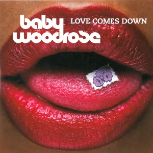 Love Comes Down - Baby Woodrose - Musik - LOCAL - 5709498209944 - April 16, 2021