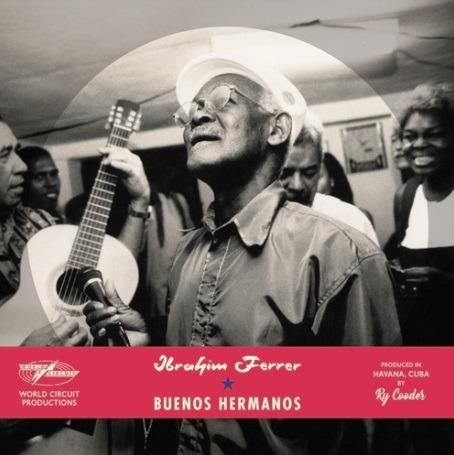 Buenos Hermanos - Ibrahim Ferrer - Musik - BMG Rights Management LLC - 4050538518948 - 28/2-2020
