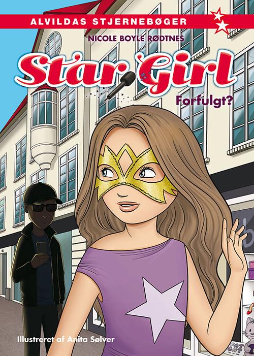 Star Girl: Star Girl 6: Forfulgt? - Nicole Boyle Rødtnes - Bøger - Forlaget Alvilda - 9788741505954 - December 1, 2019