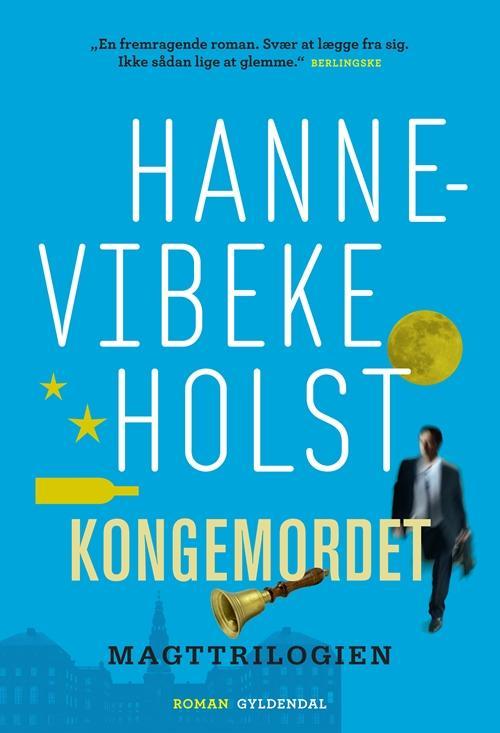 Kongemordet - Hanne-Vibeke Holst - Bøger - Gyldendal - 9788702154955 - November 8, 2013
