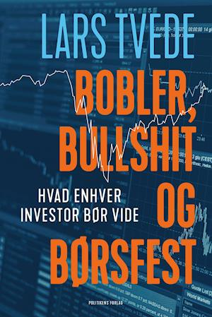 Bobler, bullshit og børsfest - Lars Tvede - Bøger - Politikens Forlag - 9788740064957 - October 19, 2020