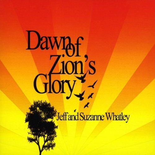 Dawn of Zion's Glory - Whatley,jeff & Suzanne - Musik -  - 0753182268958 - October 13, 2009