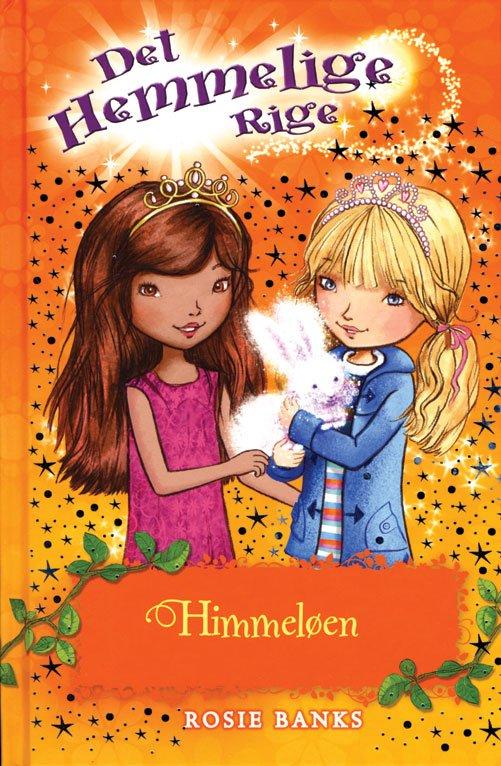 Det Hemmelige Rige: Det Hemmelige Rige (3) Himmeløen - Rosie Banks - Bøger - Forlaget Flachs - 9788762719958 - 18/9-2013