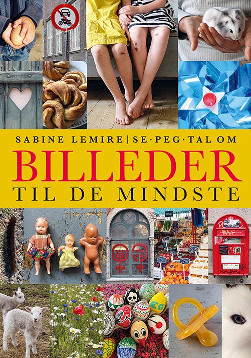 Se, peg, tal om: Billeder til de mindste - Sabine Lemire - Bøger - Gads Børnebøger - 9788762736962 - 26. maj 2021
