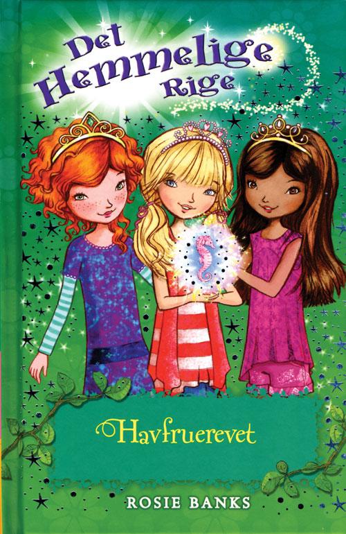 Det Hemmelige Rige, 4: Det Hemmelige Rige (4) Havfruerevet - Rosie Banks - Bøger - Forlaget Flachs - 9788762719965 - 21/10-2013