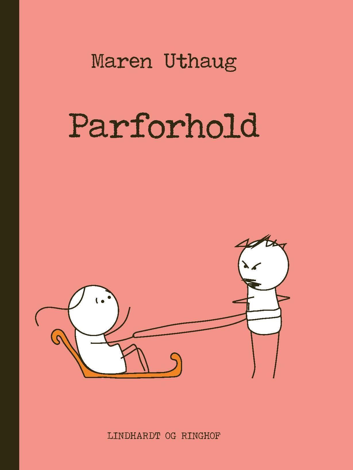 Striber på højkant 3: Parforhold - Maren Uthaug - Bøger - Lindhardt og Ringhof - 9788711986967 - 28. august 2020